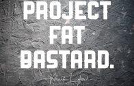 Project Fat Bastard